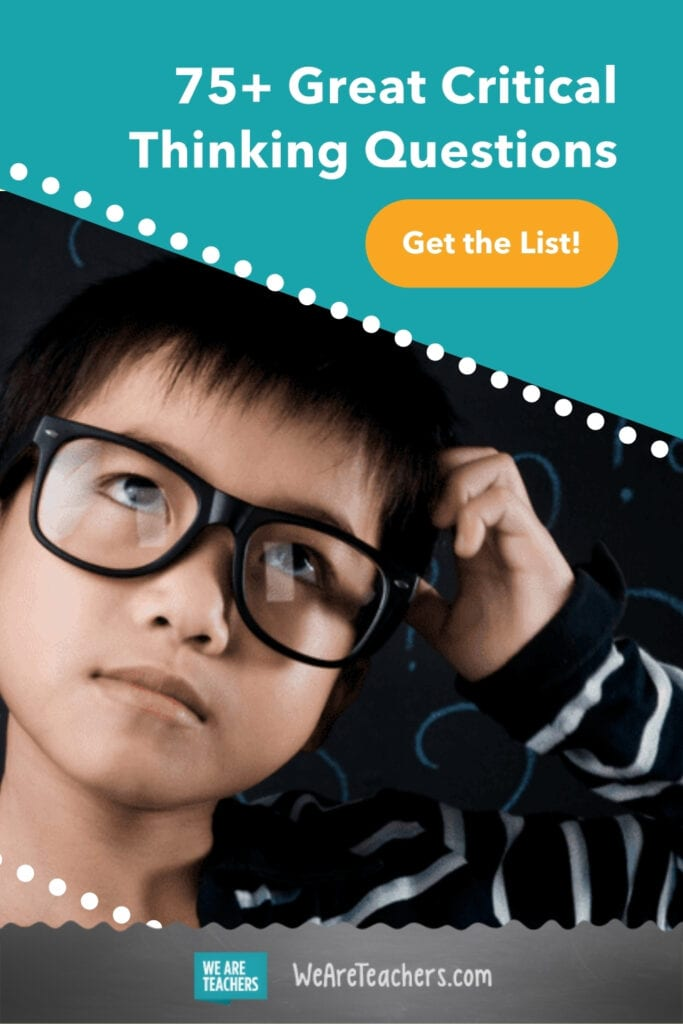75+ Great Critical Thinking Questions