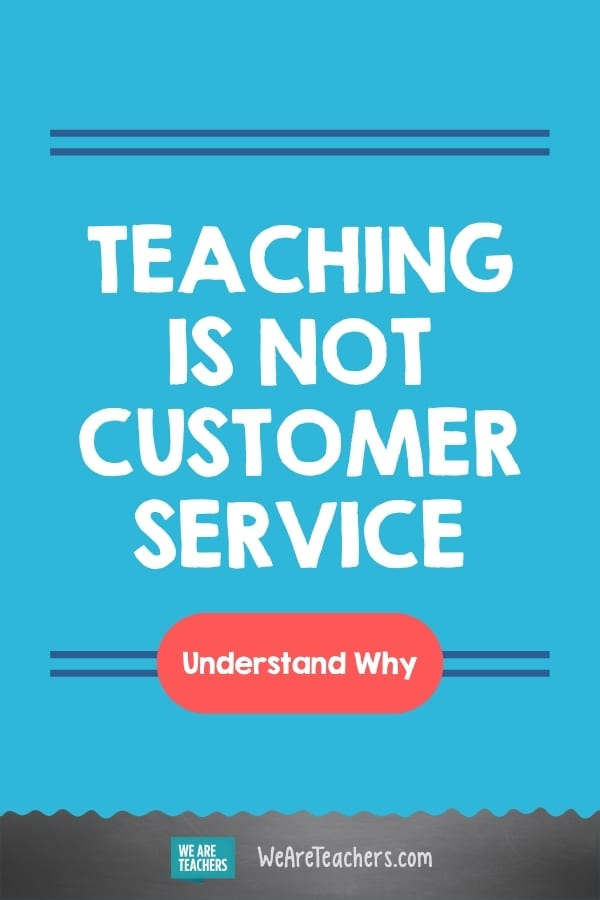 Teaching Is Not Customer Service