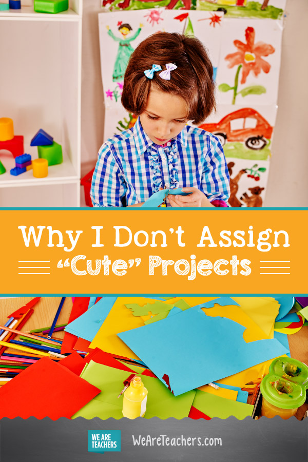 "Why I Don't Assign ""Cute"" Projects"