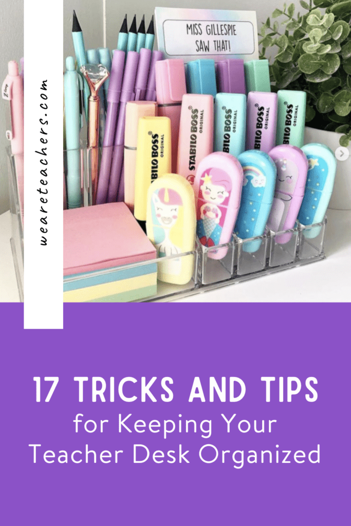 17 Tricks for Keeping Your Teacher Desk Organized (Yes, Really!)