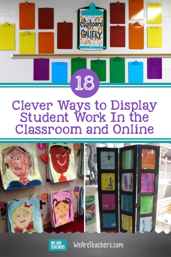 18 Clever Ways to Display Student Work In the Classroom and Online
