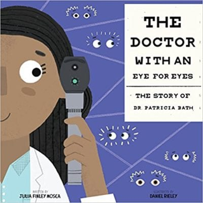 The Doctor With an Eye for Eyes: The Story of Dr. Patricia Bath book cover.