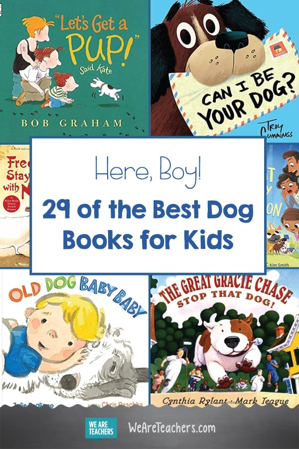 Here, Boy! 29 of the Best Dog Books for Kids