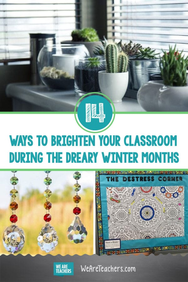 14 Ways to Brighten Your Classroom During the Dreary Winter Months