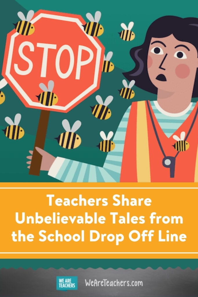 Teachers Share Unbelievable Tales from the School Drop Off Line