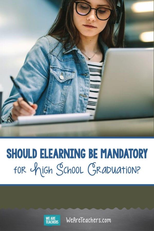 Should eLearning be Mandatory for High School Graduation?