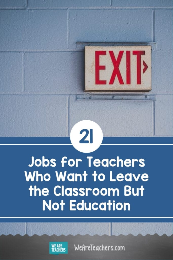 21 Jobs for Teachers Who Want to Leave the Classroom But Not Education