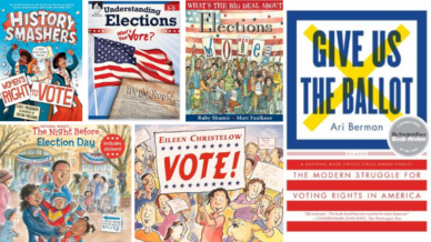 """History Smashers,"" ""Understanding Elections,"" ""Vote!,"" ""The Night Before Election Day,"" and ""Give Us the Ballot"" Books."