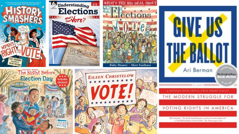 """""""History Smashers,"""" """"Understanding Elections,"""" """"Vote!,"""" """"The Night Before Election Day,"""" and """"Give Us the Ballot"""" Books."""