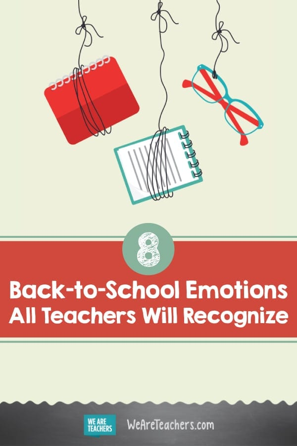 The 8 Back-to-School Emotions All Teachers Will Recognize