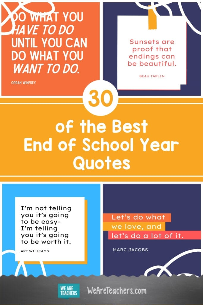 30 of the Best End of School Year Quotes