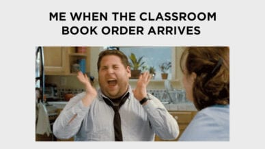 Me when the classroom book order arrives with a picture of Jonah Hill screaming in excitement.