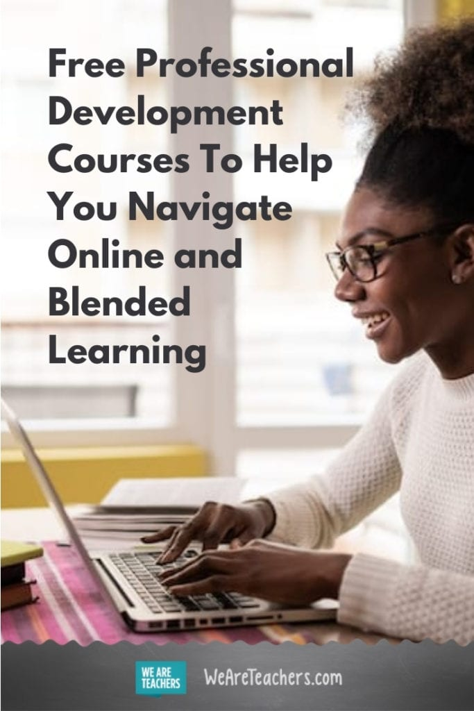 Free Professional Development Courses To Help You Navigate Online and Blended Learning