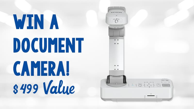 Epson Giveaway of a Document Camera, which is a $499 Value.