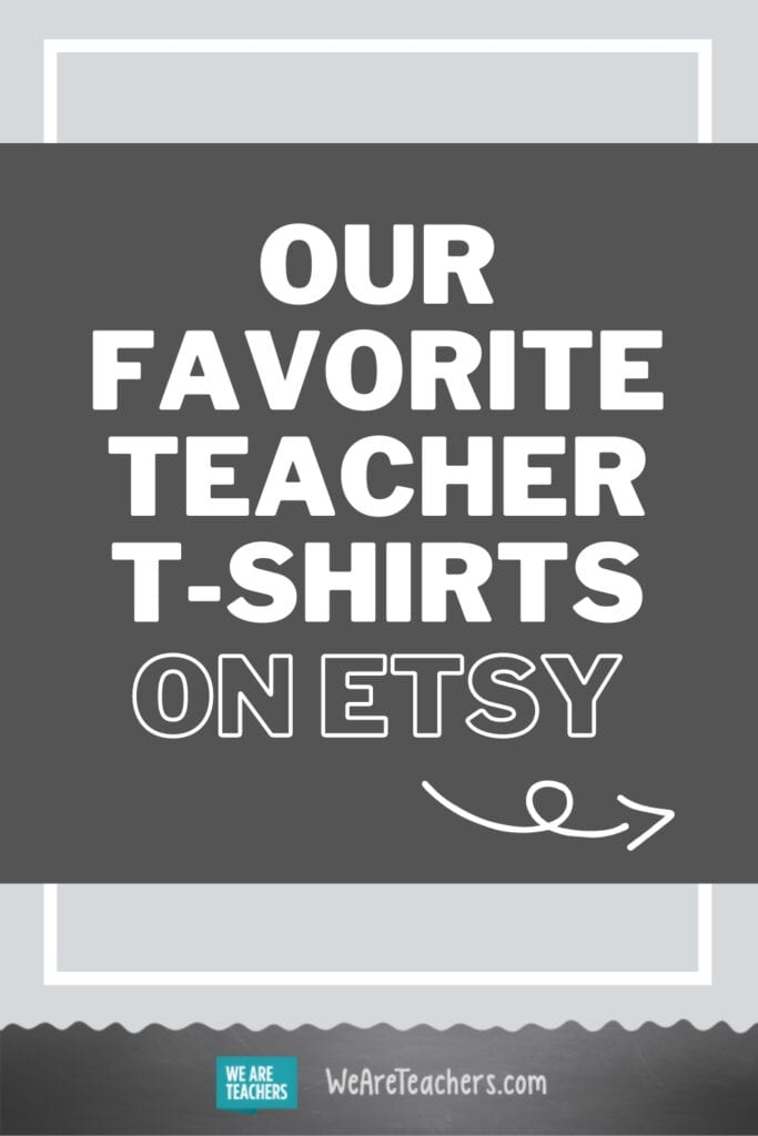 Our Favorite Teacher T-Shirts on Etsy