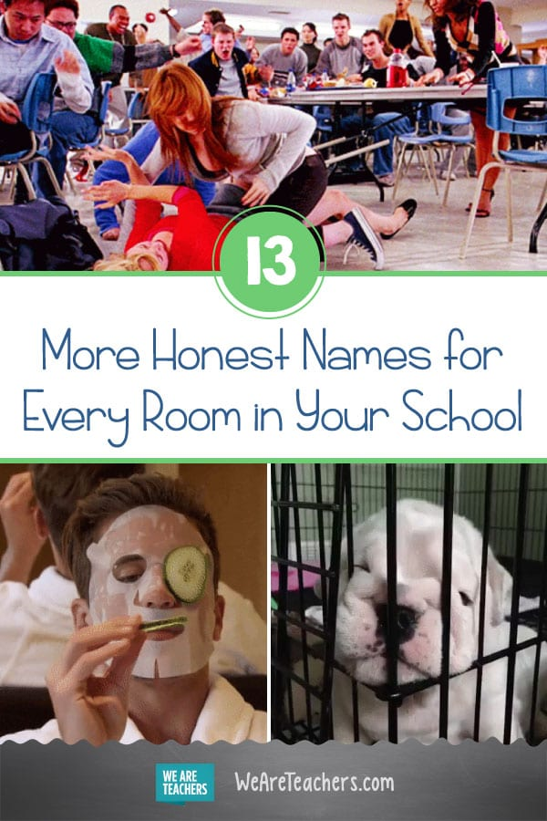 13 More Honest Names for Every Room in Your School