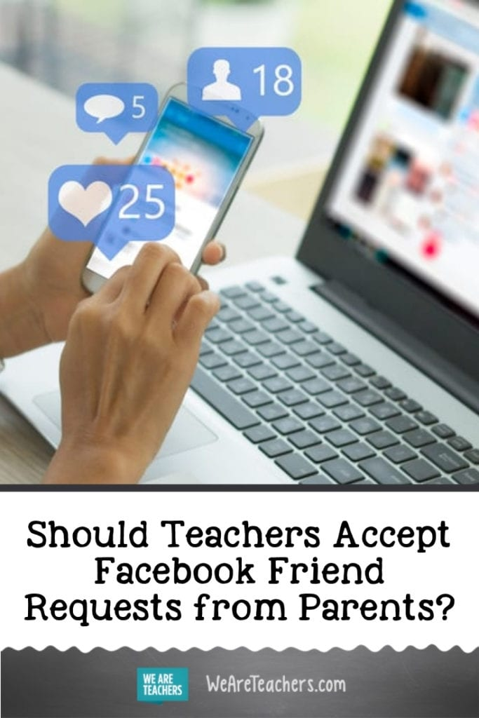Should Teachers Accept Facebook Friend Requests from Parents?