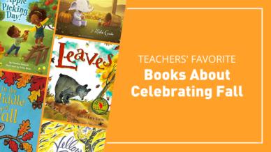 Teachers' favorite books about celebrating fall.