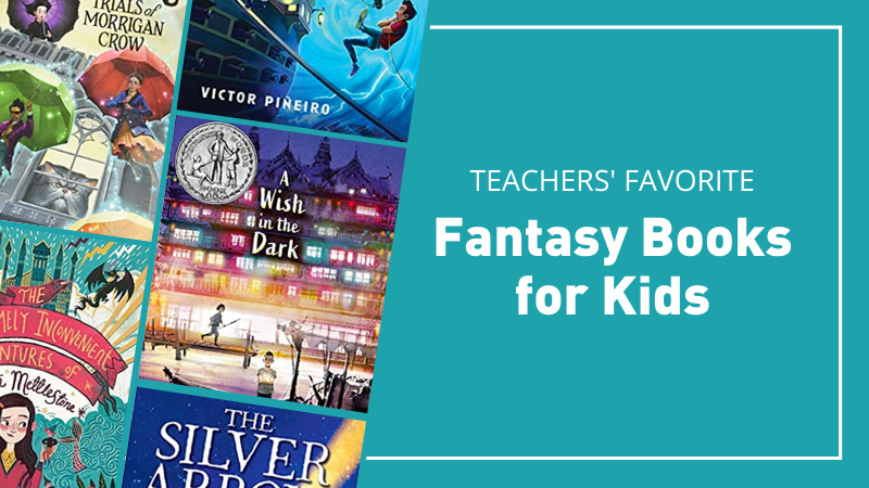 Teachers' favorite fantasy books for kids on a teal background with book covers.