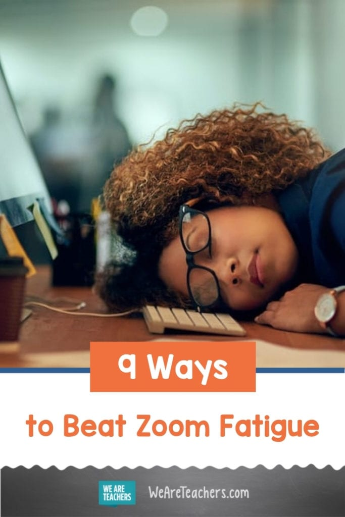 9 Ways to Beat Zoom Fatigue