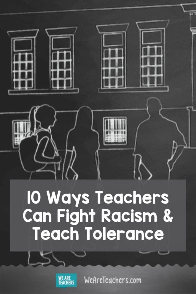 10 Ways Teachers Can Fight Racism and Teach Tolerance