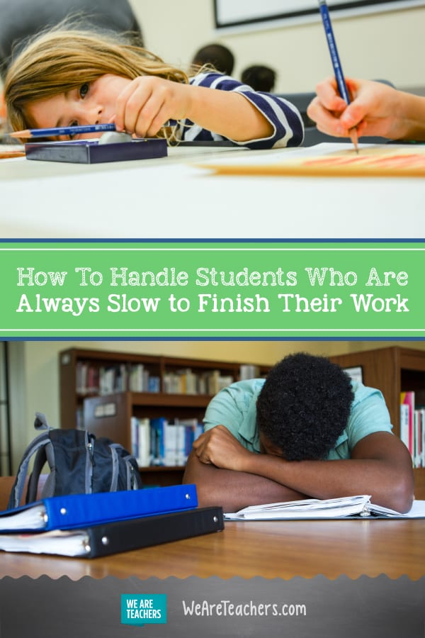 """Help! How Do I Handle Students Who Are Always Slow to Finish Their Work?"""