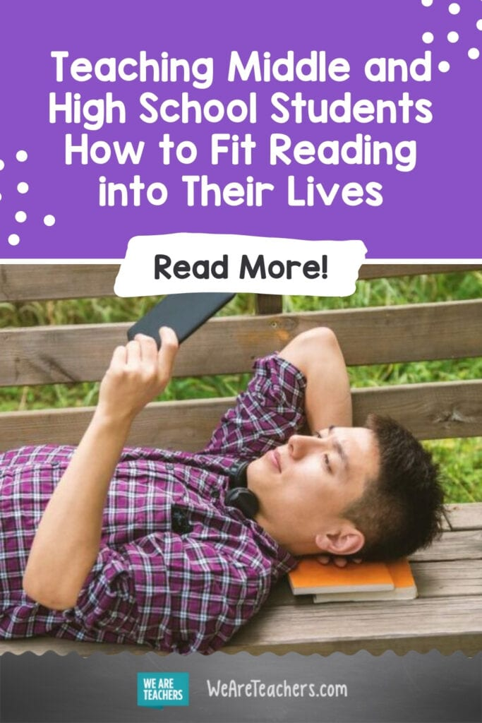 Teaching Middle and High School Students How to Fit Reading into Their Lives