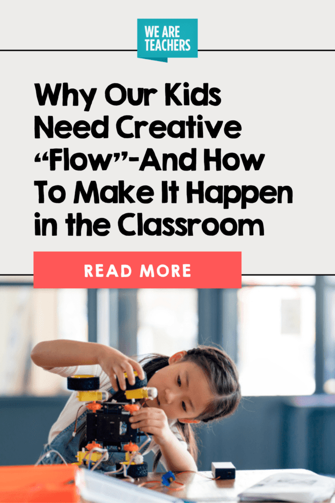 """Why Our Kids Need Creative """"Flow""""—And How To Make It Happen in the Classroom"""