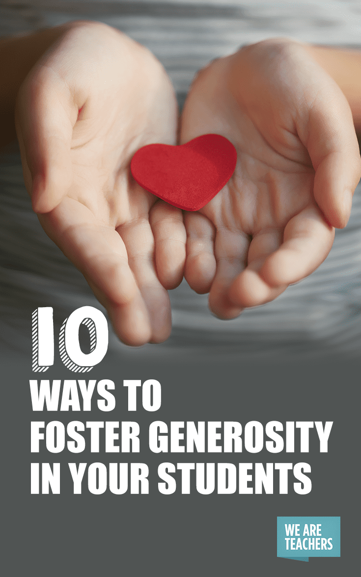 10 Ways to Foster Generosity In Your Students