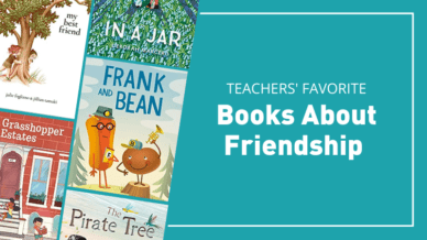 Teachers' favorite books about friendship.