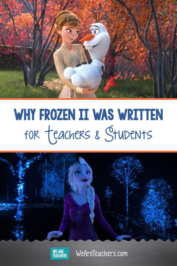 Is It Just Me, or Was Frozen II Written for Teachers & Their Students?
