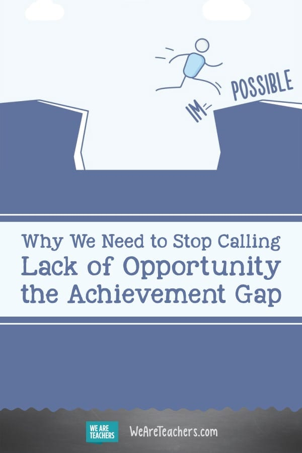 "OPINION: Let's Stop Calling It an ""Achievement Gap"" When It's Really an Opportunity Gap"