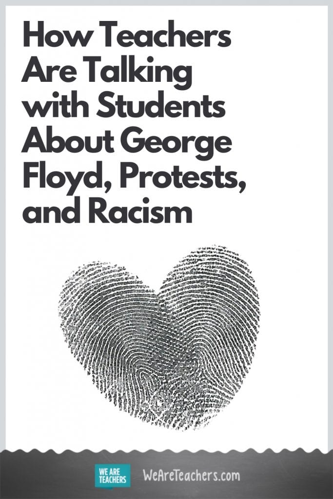 How Teachers Are Talking with Students About George Floyd, Protests, and Racism