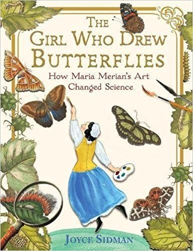 The Girl Who Drew Butterflies: How Maria Merian's Art Changed the World book cover.