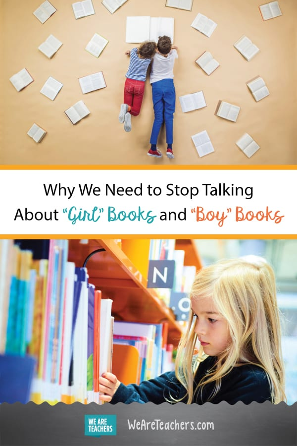 "Why We Need to Stop Talking About ""Girl"" Books and ""Boy"" Books"