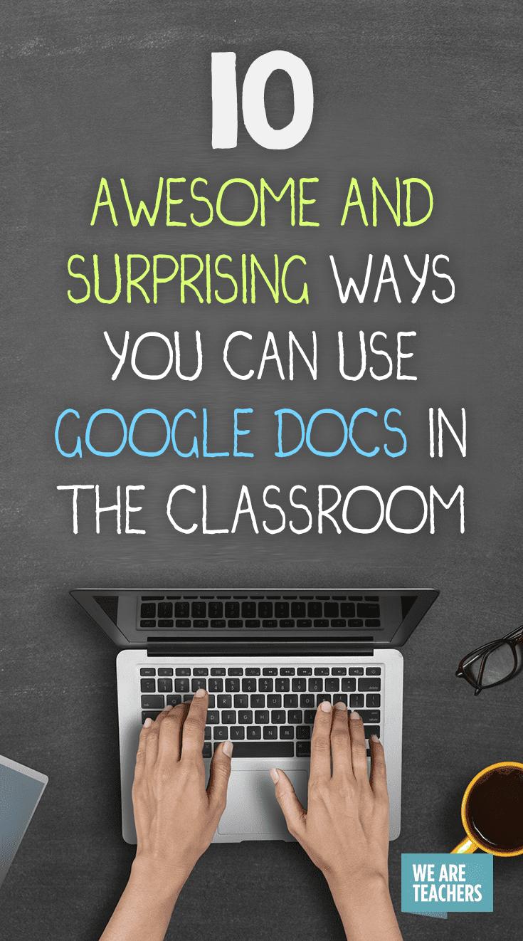 10 Ways to Use Google Docs in the Classroom - WeAreTeachers