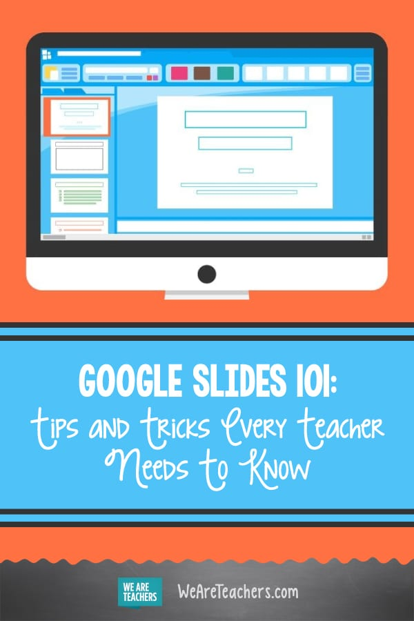 Google Slides 101: Tips and Tricks Every Teacher Needs To Know