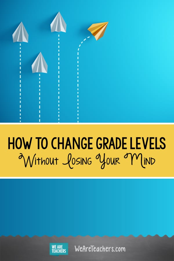 How to Change Grade Levels Without Losing Your Mind