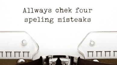 "old fashioned typewriter typing, ""Allways chek four speling misteaks."""