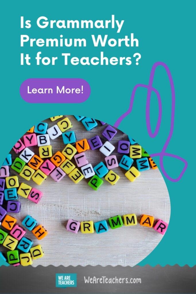 Is Grammarly Premium Worth It for Teachers?