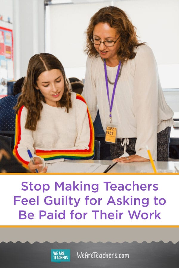 Stop Making Teachers Feel Guilty for Asking to Be Paid for Their Work