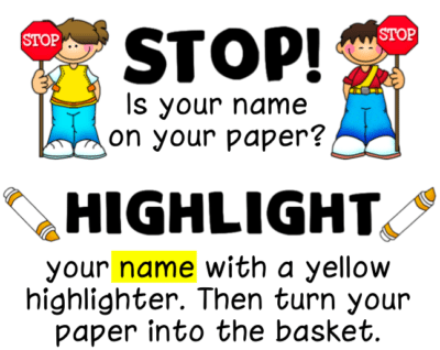 Have Students Highlight Their Names - 10 Classroom Procedures That Will Save Your Sanity