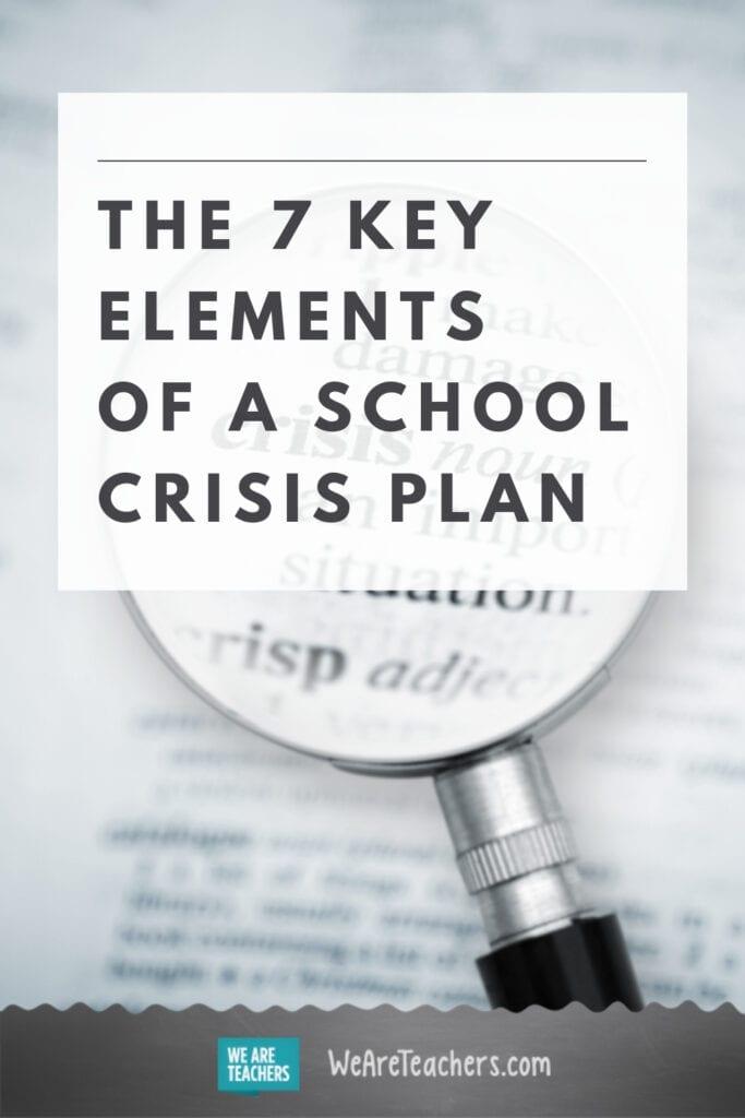 The 7 Key Elements of a School Crisis Plan