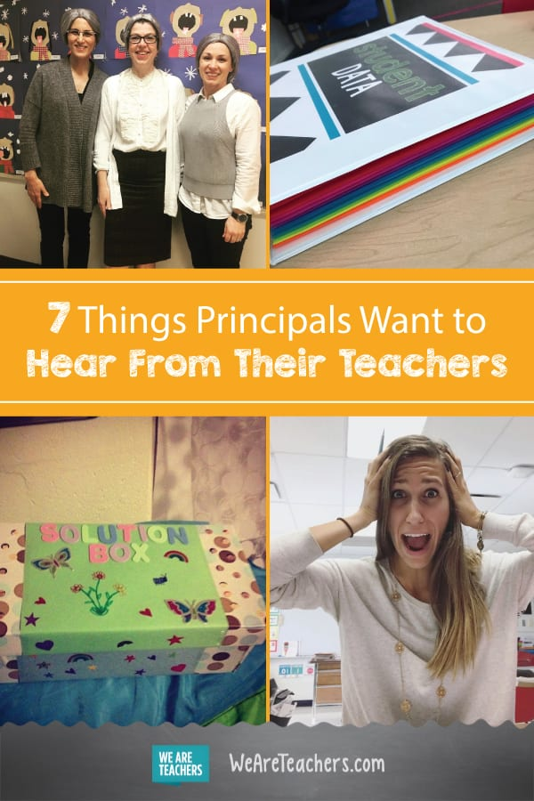 7 Things Principals Want to Hear From Their Teachers