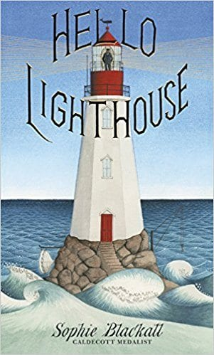 Hello Lighthouse by Sophie Blackall