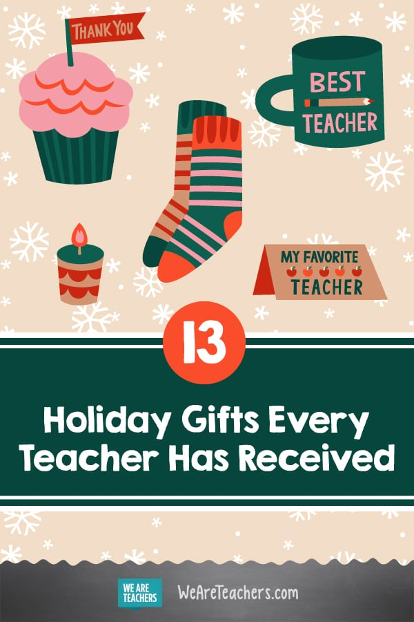 13 Holiday Gifts Every Teacher Has Received