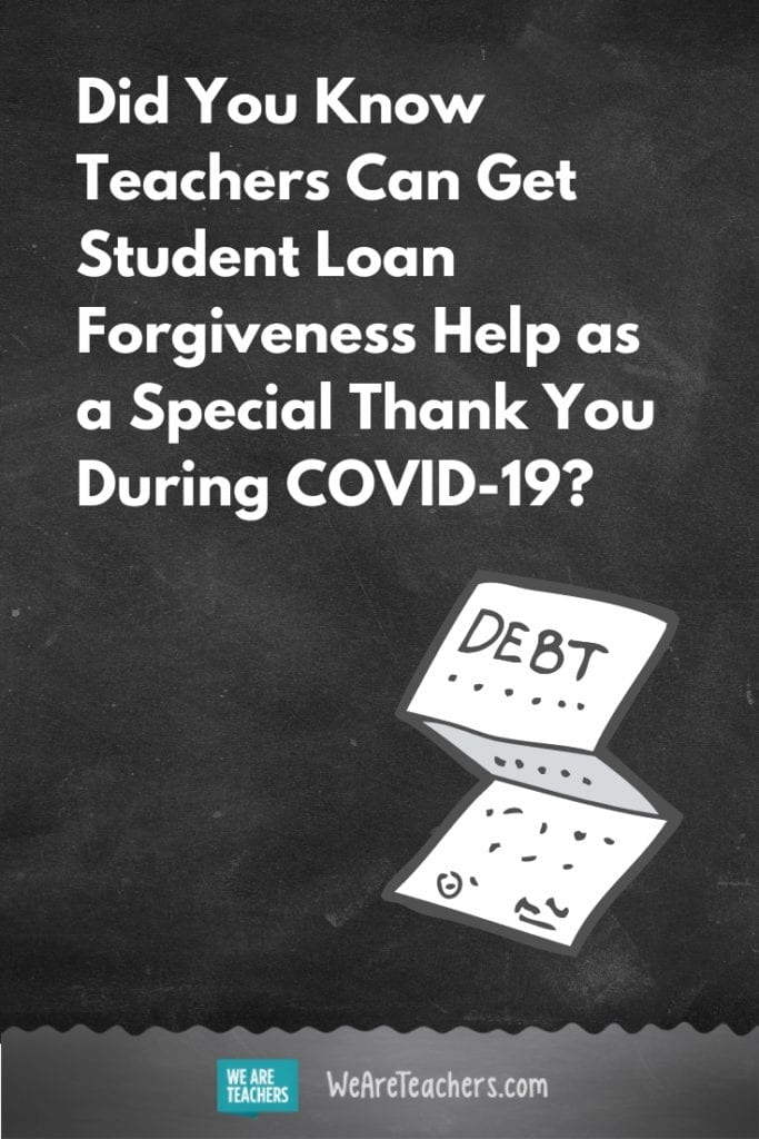 Did You Know Teachers Can Get Student Loan Forgiveness Help as a Special Thank You During COVID-19?