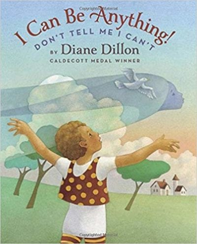 Book cover for I Can Be Anything! Don't Tell Me I Can't as an example of mentor texts for opinion writing