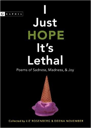 Book Cover for I Just Hope It's Lethal: Poems of Sadness, Madness & Joy