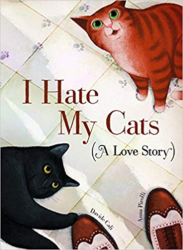 Book cover for I Hate My Cats (A Love Story) as an example of opinion writing mentor texts